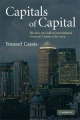 Capitals of Capital: The Rise and Fall of International Financial Centres 1780-2009