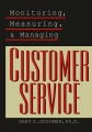 Monitoring, Measuring, and Managing Customer Service