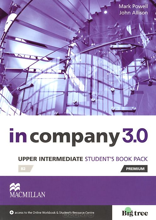 In Company 3. 0 Upper Intermediate: Student`s book: Level: B2