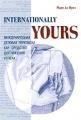 Internationally Yours. Международная деловая переписка как средство достижения успеха