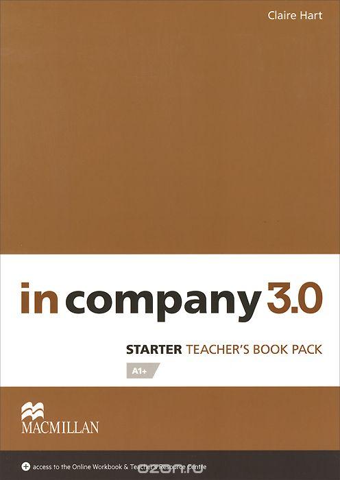 In Company 3. 0 Starter Level Teacher`s Book Pack