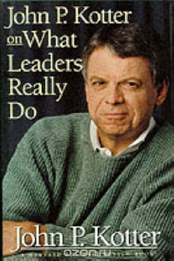 john kotter 1990 what leaders really do 1990 best of hbr what leaders really do the article reprinted here stands on its own, ofcourse, but it can also be seen as a crucial contribution to a debate that.