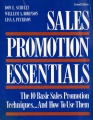 Sales Promotion Essentials: The 10 Basic Sales Promotion Techniques... and How to Use Them