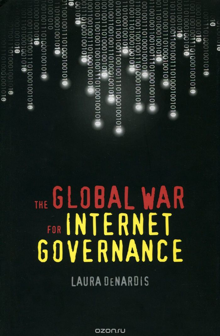 The Global War for Internet Governance