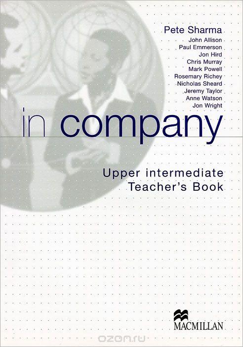 In Company Upper Intermediate: Teacher`s Book