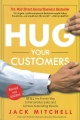 Hug Your Customers : The Proven Way to Personalize Sales and Achieve Astounding Results