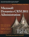 Microsoft Dynamics CRM 2011 Administration: Bible