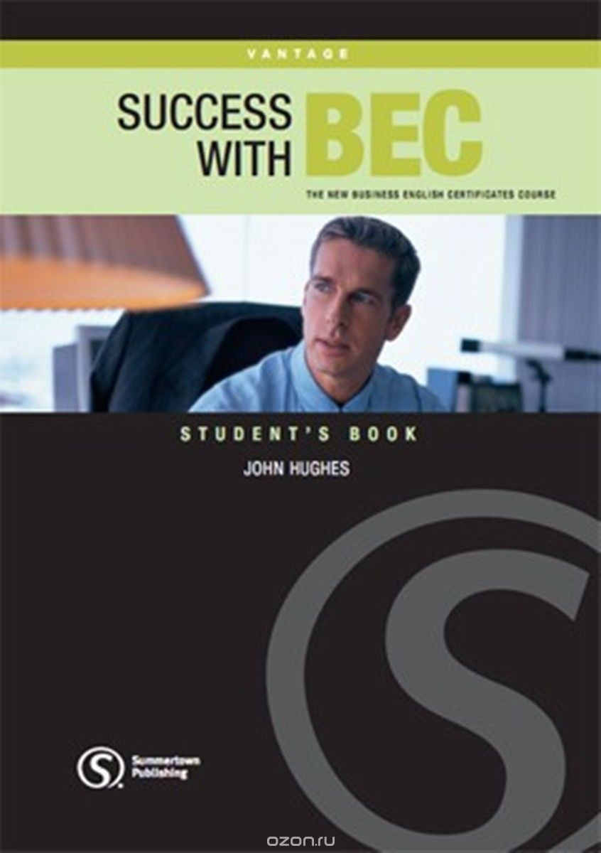Success with BEC Vantage: The New Business English Centrificates Course: Level B2: Student`s Book
