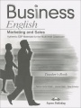 Business English: Marketing and Sales: Authentic ESP Materials for the Multi-Level Classroom: Teacher`s Book