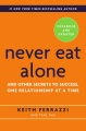 NEVER EAT ALONE, EXPANDED AND