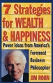 7 Strategies for Wealth & Happiness: Power Ideas from America`s Foremost Business Philosopher