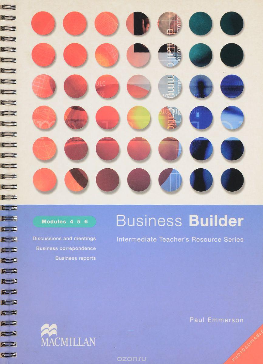 Business Builder: Intermediate Teacher's Resource Series: Modules 4,  5,  6