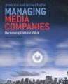 Managing Media Companies: Harnessing Creative Value